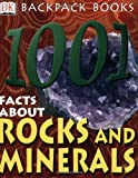 1,001 Facts about Rocks and Minerals (Backpack Books)