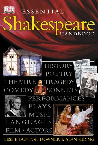 Essential Shakespeare Handbook by Leslie Dunton-Downer and Alan Riding