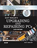 Upgrading and Repairing PCs (14th Edition)