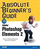 Absolute Beginner's Guide to Photoshop Elements 2