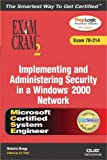 MCSA/MCSE Implementing and Administering Security in a Windows 2000 Network Exam Cram 2