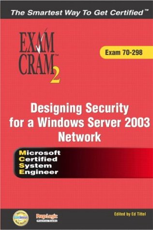 MCSE Designing Security for a Microsoft Windows Server 2003 Network Exam Cram 2