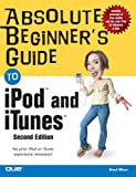 Absolute Beginner's Guide to Ipod and Itunes (Absolute Beginner's Guide)