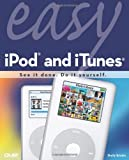 Easy Ipod And Itunes (Que's Easy Series)