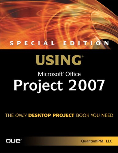 Special Edition Using Microsoft Office Project 2007 - QuantumPM LLC