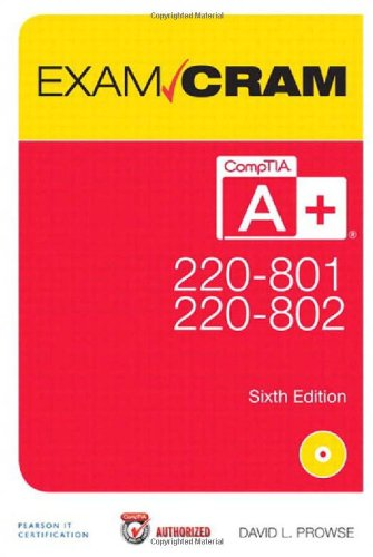 CompTIA A+ 220-801 and 220-802 Exam Cram (6th Edition) - David L. Prowse