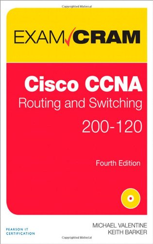 CCNA Routing and Switching 200-120 Exam Cram (4th Edition) - Michael Valentine, Keith Barker