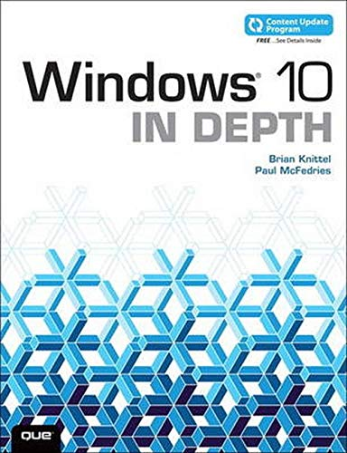 Windows 10 In Depth (includes Content Update Program) - Brian Knittel, Paul McFedries