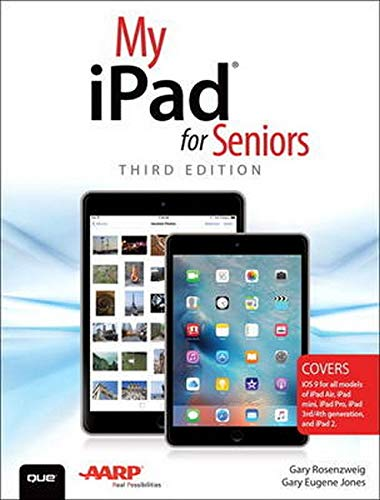 My iPad for Seniors (Covers iOS 9 for iPad Pro, all models of iPad Air and iPad mini, iPad 3rd/4th generation, and iPad 2) (3rd Edition) - Gary Rosenzweig, Gary Eugene Jones