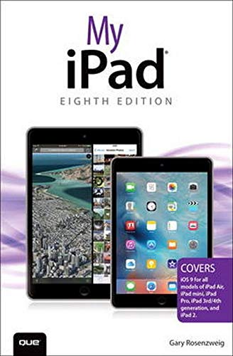 My iPad (Covers iOS 9 for iPad Pro, all models of iPad Air and iPad mini, iPad 3rd/4th generation, and iPad 2) (8th Edition) - Gary Rosenzweig
