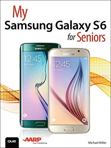 My Samsung Galaxy S6 for Seniors - Michael Miller