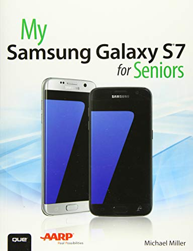 My Samsung Galaxy S7 for Seniors - Michael Miller