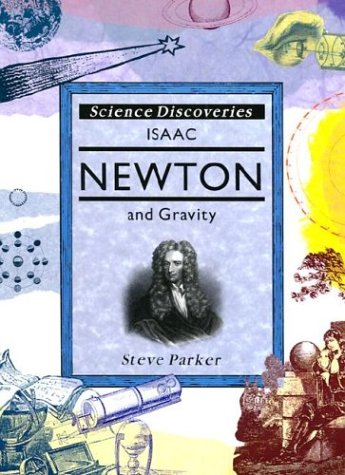 Isaac Newton & Gravity (Oop) (Science Discoveries), Parker, Steve