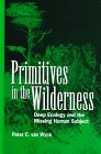 Primitives in the wilderness [electronic resource] : deep ecology and the missing human subject