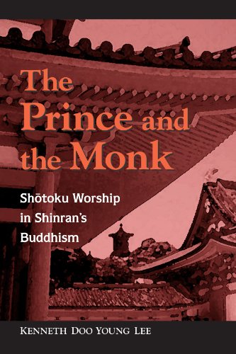 Prince and the Monk: Shotoku Worship in Shinran's Buddhism