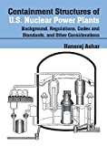 Containment Structures of U.S. Nuclear Power Plants: Background, Regulations, Codes and Standards, and Other Considerations