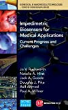Impedimetric Biosensors for Medical Applications: Current Progress and Challenges