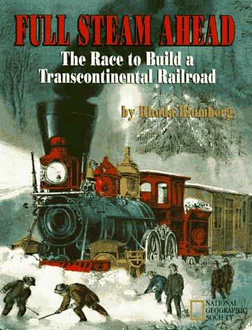 [Full Steam Ahead: The Race to Build a Transcontinental Railroad]
