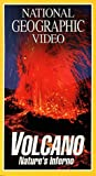 National Geographic's Volcano: Nature's Inferno