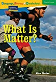 What Is Matter? (National Geographic Reading Expeditions)