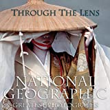 Through the Lens: National Geographic's Greatest Photographs