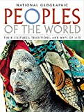 Peoples of the World : Their Cultures, Traditions, and Ways of Life -- by David Maybury-Lewis