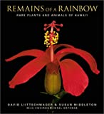 Remains of a Rainbow : Rare Plants and Animals of Hawai'i Hawaii books