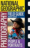 National Geographic Photography Field Guide: People and Portraits by Robert Caputo