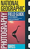 National Geographic Photography Field Guide: Birds