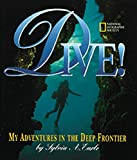 Dive : My Adventures In the Deep Frontier (My Adventures), written by Sylvia Earle