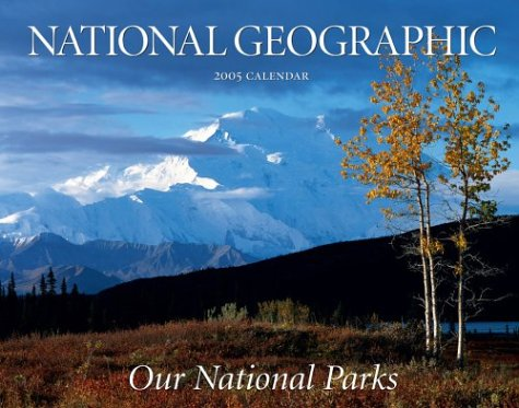 National Parks : 2005 Wall Calendar (Our National Parks) by National Geographic