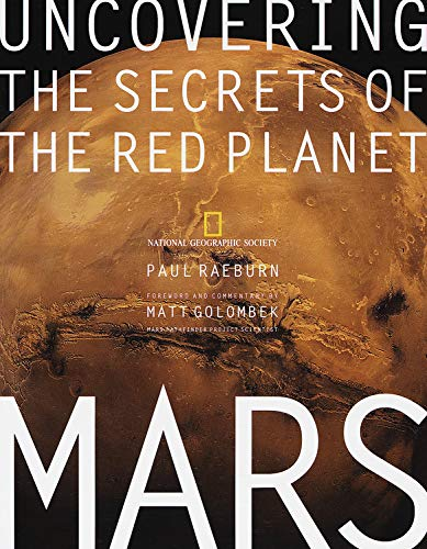 Mars: Uncovering the Secrets of the Red Planet, Paul Raeburn