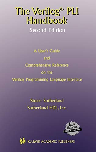 The Verilog PLI Handbook: A User's Guide  and Comprehensive Reference on the Verilog Programming Language Interface (The Kluwer International Series ... Series in Engineering and Computer Science)