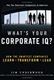 Buy What's Your Corporate IQ? : How the Smartest Companies Learn, Transform, Lead from Amazon