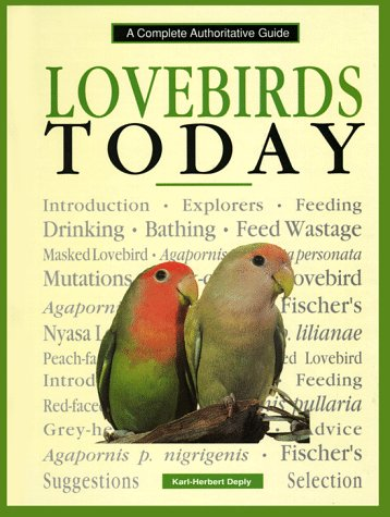 Lovebirds Today: A Complete Authoritative Guide by Karl-Herbert Delpy