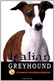 Italian Greyhound: A Complete and Reliable Handbook