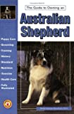 The Guide to Owning an Australian Shepherd   Click!