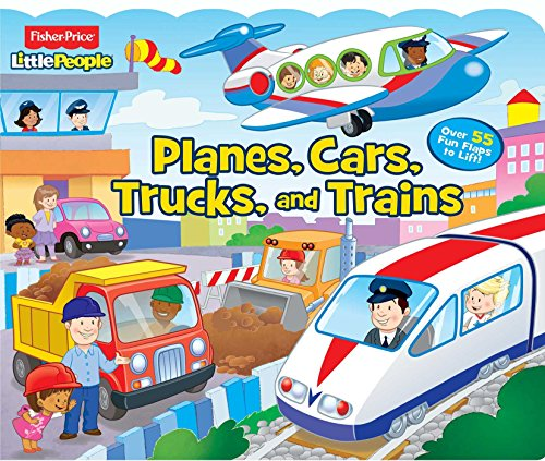 Fisher-Price Little People: Planes, Cars, Trucks, and Trains (Lift-the-Flap) - Fisher-Price Little People