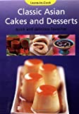 Classic Asian Cakes and Desserts (Learn to Cook)