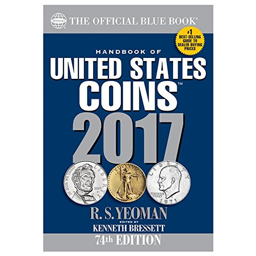 Handbook of United States Coins 2017: The Official Blue Book, Paperbook Edition (Handbook of United States Coins (Paper)) - R S Yeoman, Kenneth Bressett