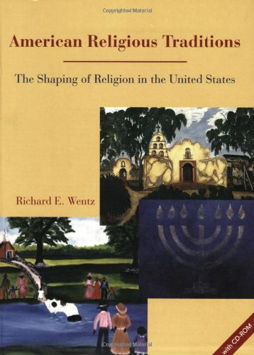 American Religious Traditions: The Shaping of Religion in the United States, Richard E. Wentz