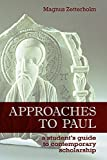 Approaches to Paul: A Student's Guide to Recent Scholarship, Zetterholm, Magnus