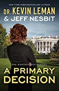 A Primary Decision by Kevin Leman and�Jeff Nesbit