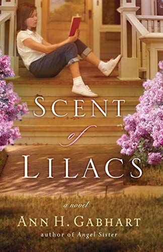 The Scent of Lilacs (Hollyhill Series, Book 1) - Ann H. Gabhart