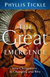 Book Cover: The Great Emergence: How Christianity Is Changing And Why By Phyllis Tickle