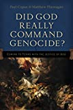 Did God Really Command Genocide? Coming to Terms with the Justice of God book cover