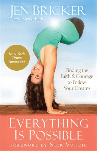 Everything Is Possible: Finding the Faith and Courage to Follow Your Dreams - Jen Bricker
