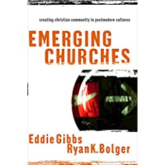 Emerging Churches: Creating Christian Community in Postmodern Cultures