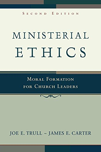 Ministerial Ethics: Moral Formation for Church Leaders, Trull, Joe E.; Carter, James E.