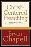 Christ-Centered Preaching,: Redeeming the Expository Sermon
